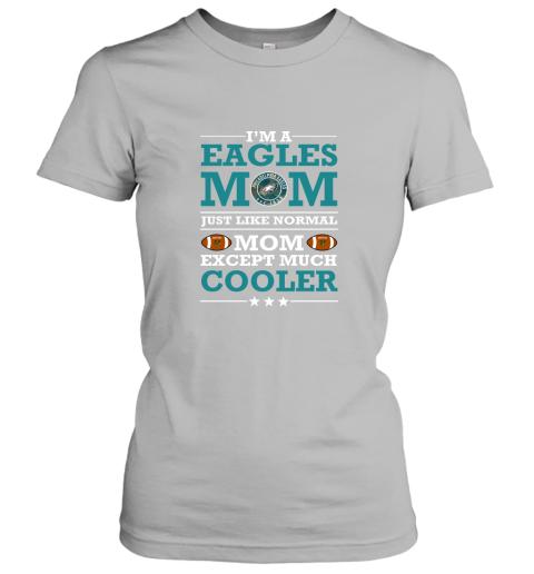 ozqu i39 m a eagles mom just like normal mom except cooler nfl ladies t shirt 20 front sport grey
