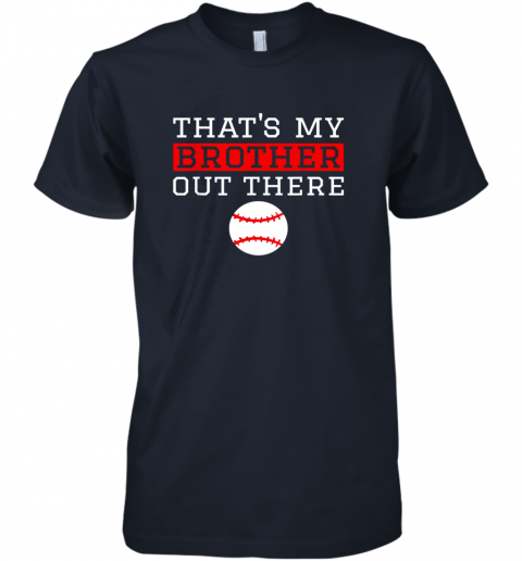 w5t0 sister baseball gift that39 s my brother baseball sister premium guys tee 5 front midnight navy