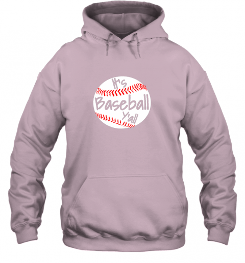 6o8w it39 s baseball y39 all shirt funny pitcher catcher mom dad gift hoodie 23 front light pink