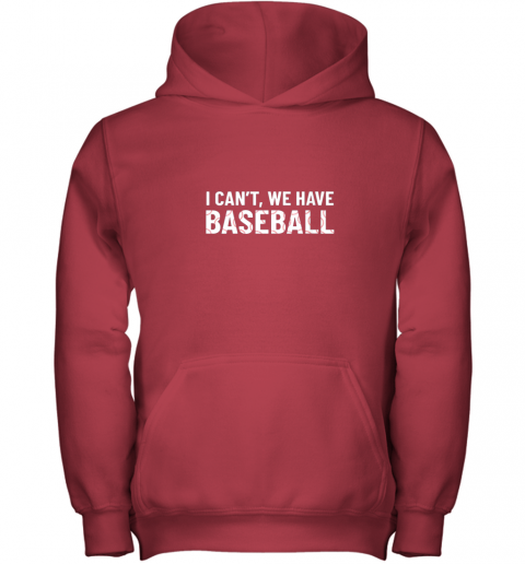nowj funny baseball mom i can39 t we have baseball youth hoodie 43 front red
