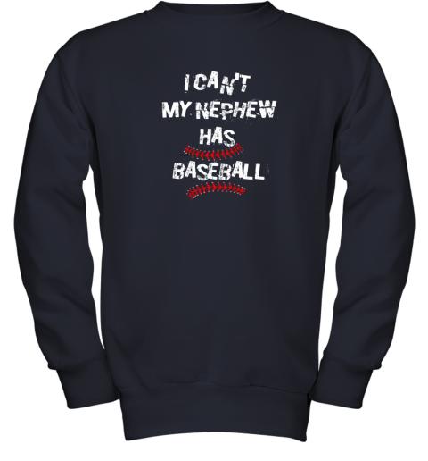 gkis i can39 t my nephew has baseball shirt baseball aunt uncle youth sweatshirt 47 front navy
