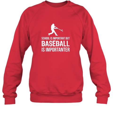 jrr3 school is important but baseball is importanter gift sweatshirt 35 front red