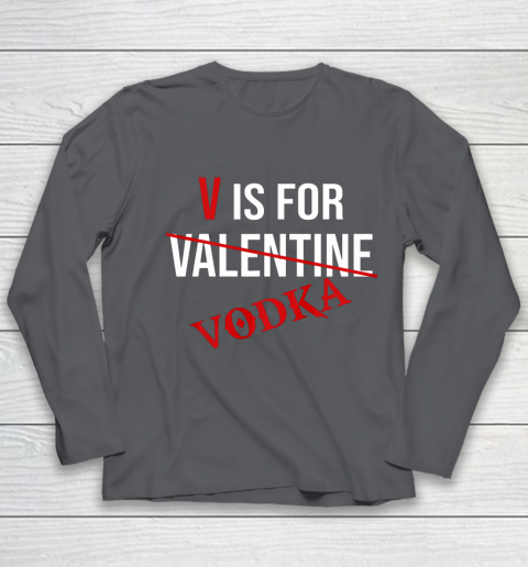 Funny V is for Vodka Alcohol T Shirt for Valentine Day Youth Long Sleeve 6