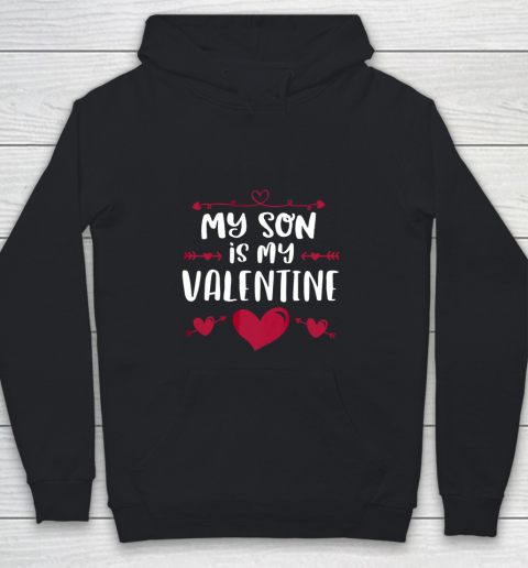 My Son Is My Valentine T Shirt Mom Dad Valentine s Day Youth Hoodie