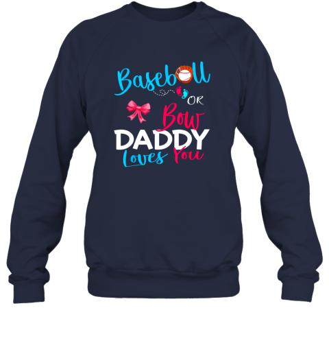 ov6j mens baseball gender reveal team baseball or bow daddy loves you sweatshirt 35 front navy