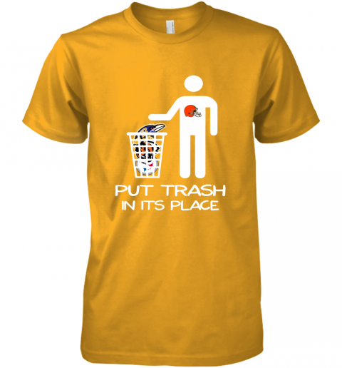 Cleveland Browns Put Trash In Its Place Funny NFL Premium Men's T-Shirt