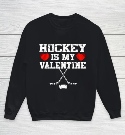 Hockey Is My Valentine Youth Sweatshirt