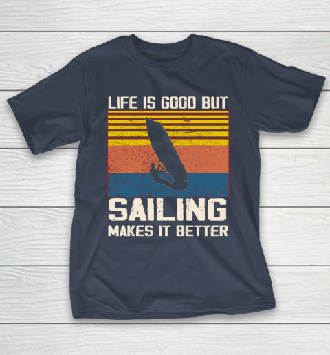 Life is good but sailing makes it better T-Shirt 3