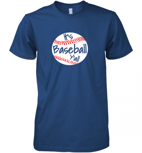 m7sj it39 s baseball y39 all shirt funny pitcher catcher mom dad gift premium guys tee 5 front royal