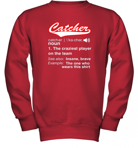 6ywe softball baseball catcher shirtvintage funny definition youth sweatshirt 47 front red