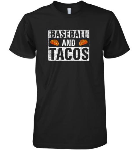 Vintage Baseball and Tacos Shirt Funny Sports Cool Gift Premium Men's T-Shirt
