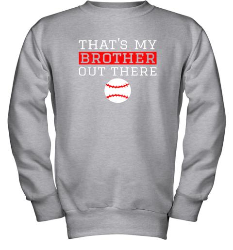 mug8 sister baseball gift that39 s my brother baseball sister youth sweatshirt 47 front sport grey