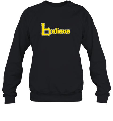 Sports Believe Baseball Pirate Gift Fans Of Pittsburgh Sweatshirt