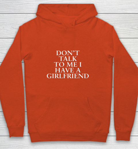 Don t Talk To Me I Have A Girlfriend Valentine Youth Hoodie 3