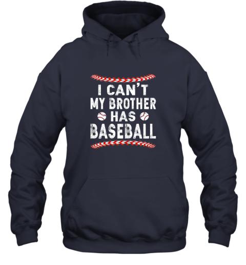 hp47 i can39 t my brother has baseball shirt fun ball softball gift hoodie 23 front navy