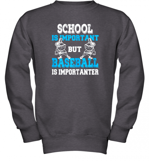 ttm6 school is important but baseball is importanter boys youth sweatshirt 47 front dark heather