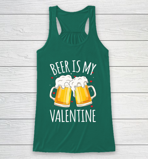 Beer Is My Valentine Shirt For Couples Gift Funny Beer Racerback Tank 5