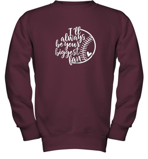 xrgo i39 ll always be your biggest baseball fan shirt baseball love youth sweatshirt 47 front maroon