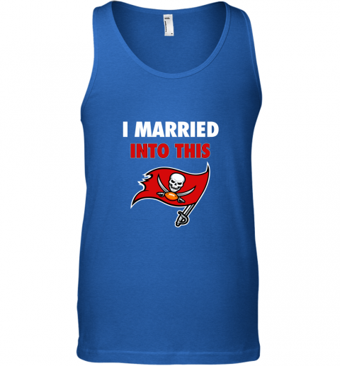 0r3s i married into this tampa bay buccaneers football nfl unisex tank 17 front royal
