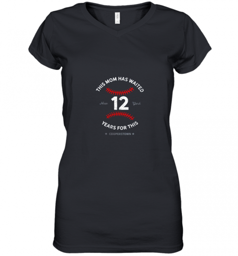 This Mom Has Waited 12 Years Women's V-Neck T-Shirt