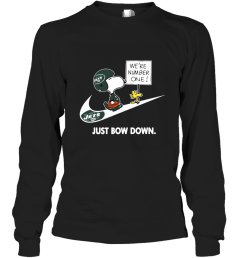 NFL New York Jets Are Number One – NIKE Just Bow Down Snoopy Long Sleeve T-Shirt
