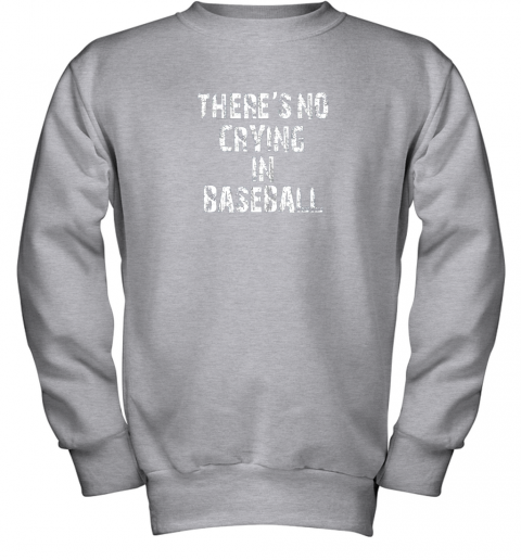 8fs9 there39 s no crying in baseball youth sweatshirt 47 front sport grey