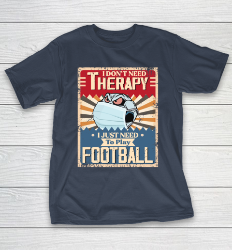 I Dont Need Therapy I Just Need To Play SOCCER T-Shirt 3