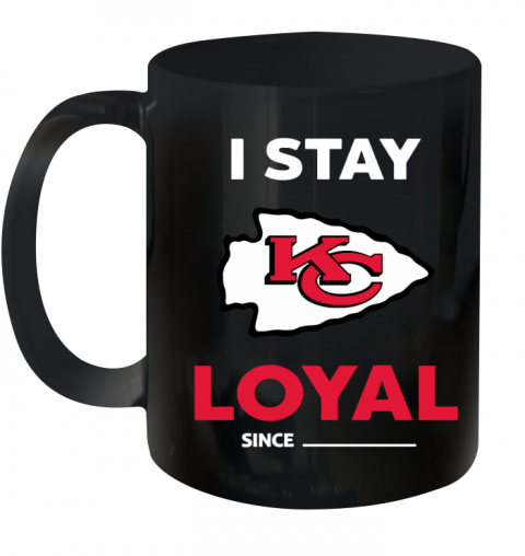 Kansas City Chiefs I Stay Loyal Ceramic Mug 11oz