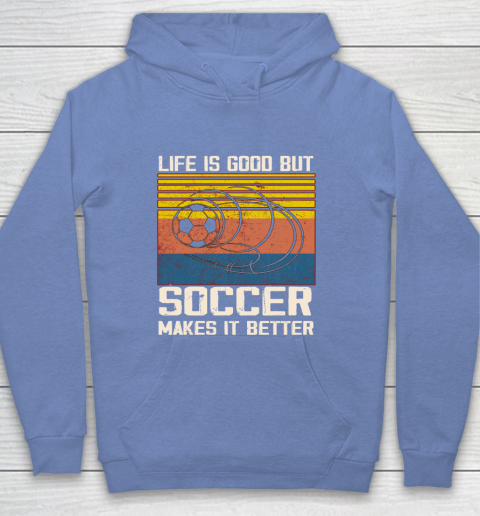 Life is good but Soccer makes it better Youth Hoodie 8