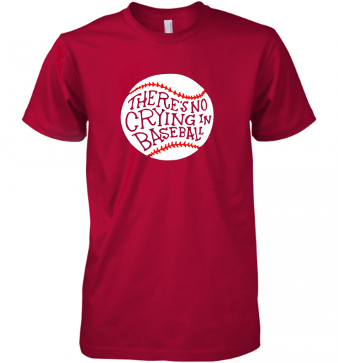 vokz there is no crying in baseball shirt by baseball premium guys tee 5 front red