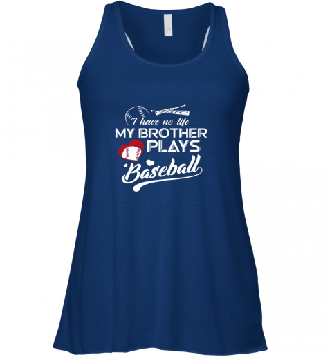 2l1w i have no life my brother plays baseball shirt funny gifts flowy tank 32 front true royal
