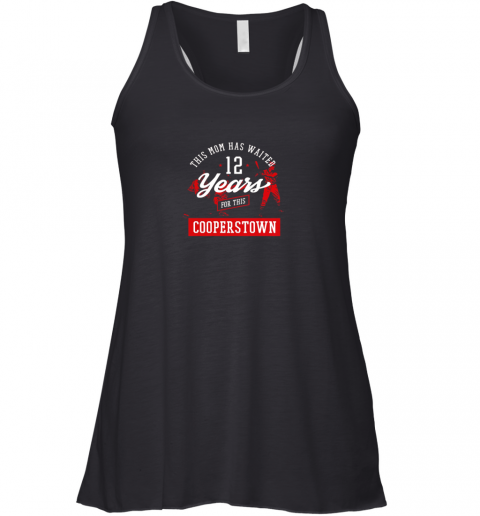 This Mom Has Waited 12 Years Baseball Sports Cooperstown Racerback Tank