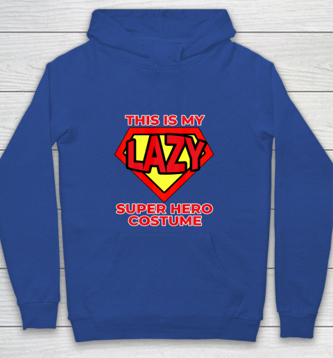 This Is My Lazy Superhero Costume Funny Halloween Super Hero Youth Hoodie 8