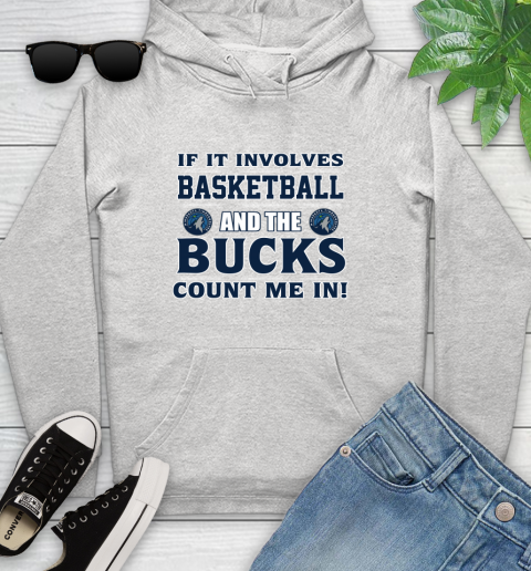 Nba If It Involves Basketball And Minnesota Timberwolves Count Me In Sports Youth Hoodie