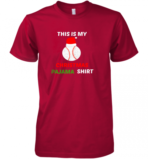 fkn1 this is my christmas pajama shirtgift for baseball lover premium guys tee 5 front red