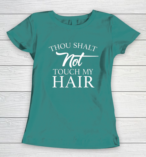 Funny Thou Shalt Not Touch My Hair Women's T-Shirt 10