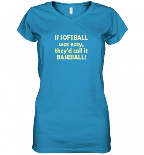 puyi if softball was easy they39 d call it baseball funny women v neck t shirt 39 front sapphire