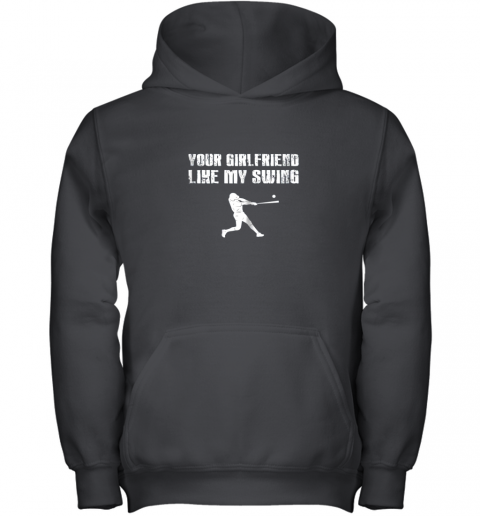Baseball Your Girlfriend Likes My Swing Youth Hoodie