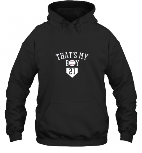 That's My Boy #21 Baseball Number 21 Jersey Baseball Mom Dad Hoodie