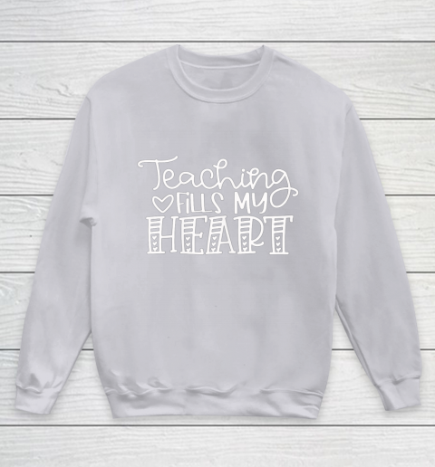 Teaching Fills My Heart Valentine Cute Love Teacher Student Youth Sweatshirt 3