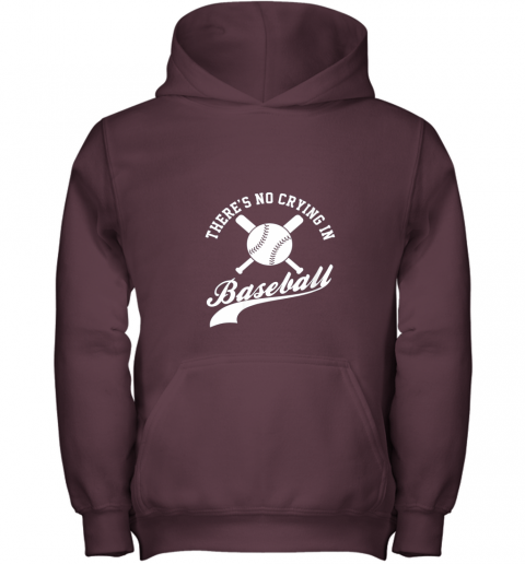 ki8m there is no crying in baseball funny sports softball funny youth hoodie 43 front maroon