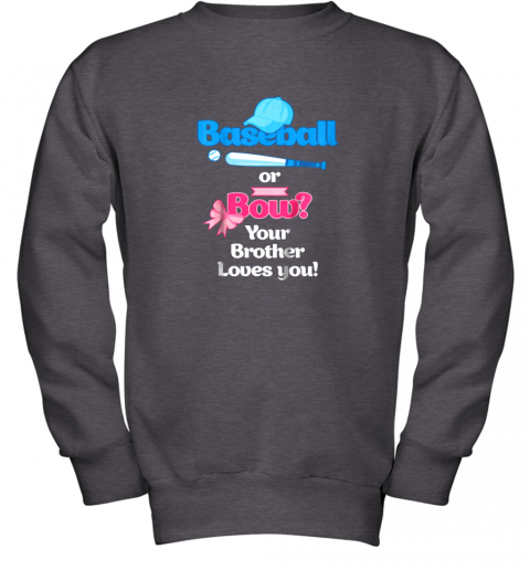jpkn kids baseball or bows gender reveal shirt your brother loves you youth sweatshirt 47 front dark heather