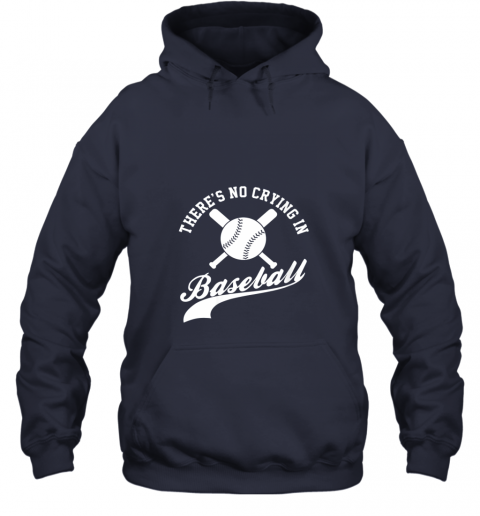 zoth there is no crying in baseball funny sports softball funny hoodie 23 front navy