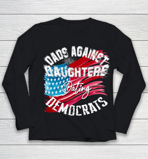 DADDD Dads Against Daughters Dating Democrats Shirt Youth Long Sleeve 1