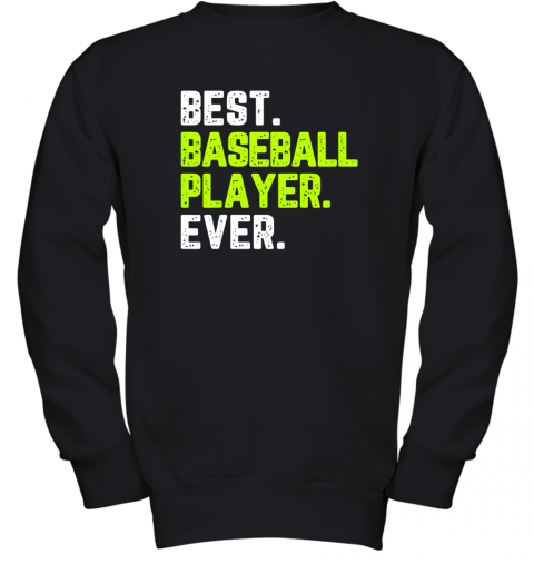 Best Baseball Player Ever Funny Quote Gift Youth Sweatshirt