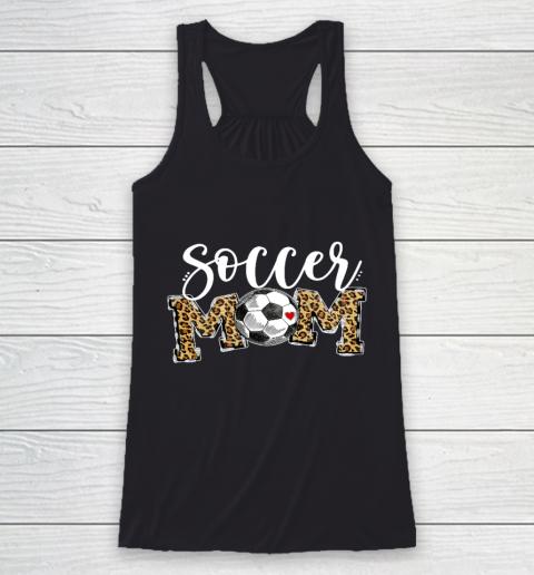 Soccer Mom Leopard Funny Soccer Mom Shirt Mother s Day 2021 Racerback Tank