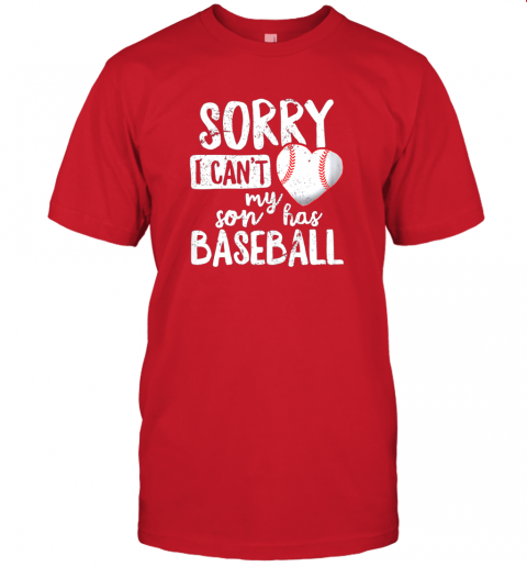 pxjb sorry i cant my son has baseball shirt funny mom dad jersey t shirt 60 front red