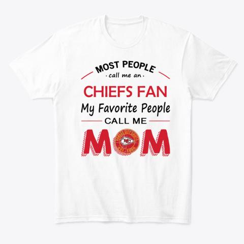People Call Me KANSAS CITY CHIEFS Fan  Mom T-Shirt