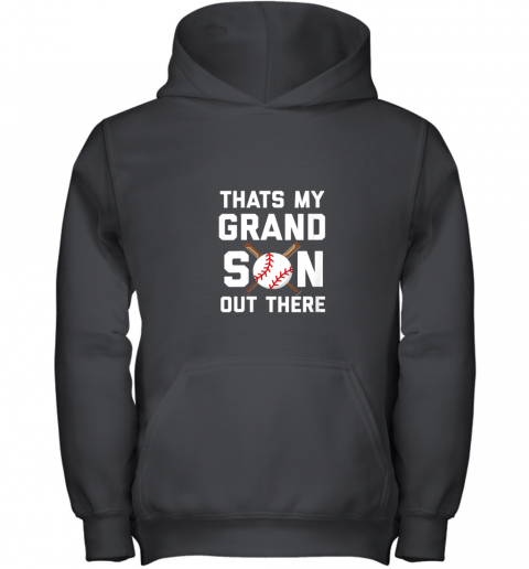Baseball Quote Thats my Grandson out there Grandma Grandpa Youth Hoodie