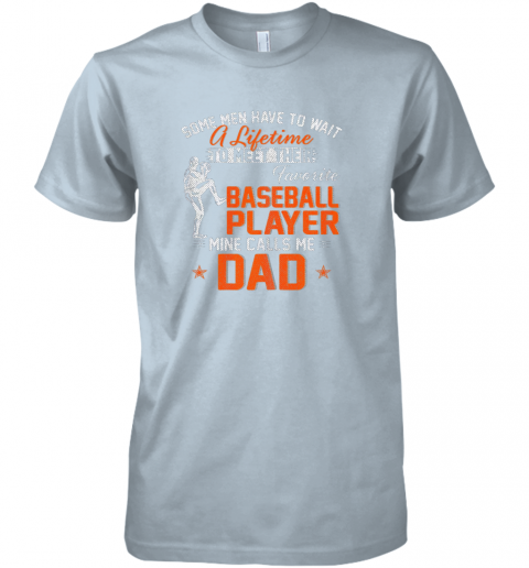 n1yp my favorite baseball player calls me dad funny father39 s day gift premium guys tee 5 front light blue